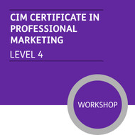 CIM Certificate in Professional Marketing (Level 4) - Premium/Workshops