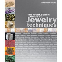 The Workbench Guide to Jewelry Techniques by A. Young