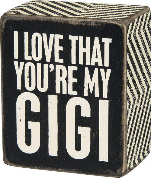 Your Gigi will love that you love her! Little cube wooden box sign from PBK