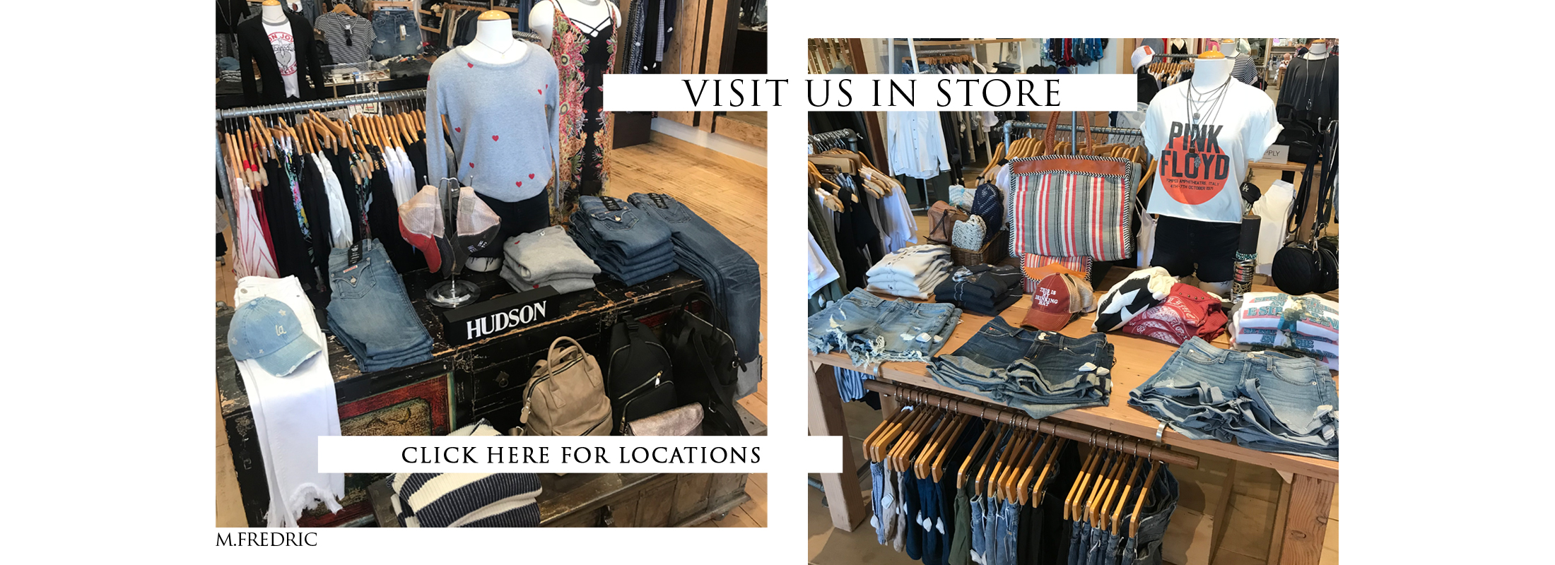 VISIT US IN STORES CLICK HERE FOR LOCATIONS