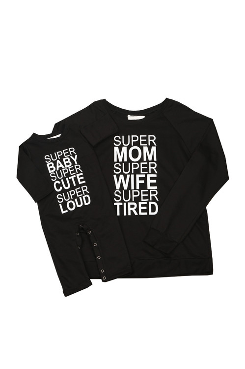 """front of black Super Mom Sweatshirt that says """"Super mom super wife super tired"""" at front in white lettering. pictured with matching baby onesie that reads """"super baby super cute super loud"""" in same white lettering"""
