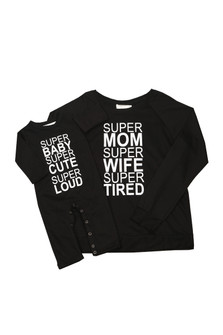 "front of black Super Mom Sweatshirt that says ""Super mom super wife super tired"" at front in white lettering. pictured with matching baby onesie that reads ""super baby super cute super loud"" in same white lettering"
