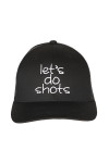 """front shows """"let's do shots"""" embroidered in white writing on all black hat."""