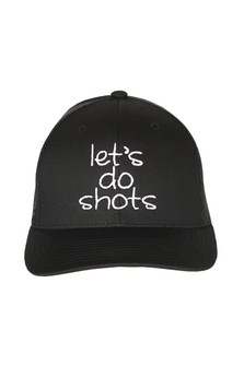 "front shows ""let's do shots"" embroidered in white writing on all black hat."