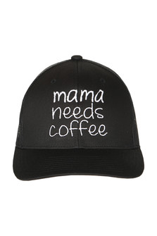 "front shows ""mama needs coffee"" embroidered in white writing on all black hat"