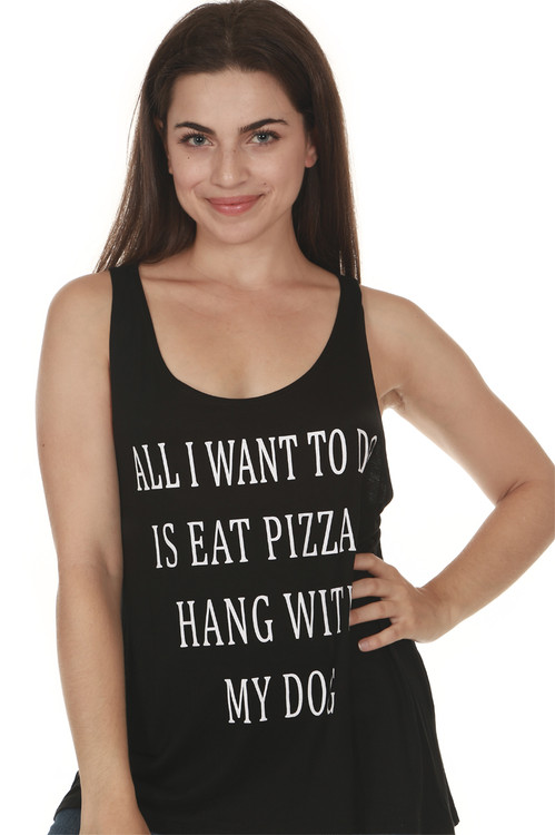 "front of Pizza & Dogs tank in black. Features ""All i want to do is eat pizza & hang with my dog"" in white writing at front. looser fit, scoop neckline and tank sleeves."
