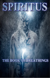 Spiritus: The Book of Breathing   In the physical world, we have one breath, the breath of life. This breath empowers all the major functions in the body.  There are other major breaths (breathings) that may be activated within the body. The Breath of The Gods activates the  latent power of the Breath of The Gods hidden in your breath. The Breath of Isis rejuvenates the body and soul. The Breath  of Letters actually ennobles and brings forth hidden layers of divine power from within the Light Domains of the mind. There  are others. Your astral, physical, and celestial forms have been designed to breathe these special energies. No one ever  taught you how. All humans breathe the same. It is the way that you are programmed.   We may vary the speed and timing, but the Breath remains the same.  Every god and goddess breathes differently. The Goddess Isis breathes differently than the Goddess Freya. Thor breathes  differently then Brahma. The unique Breath of a god/goddess gives them their power. If you breathe long enough like a god,  you gain some of their power.     As long as you breathe like a human, you will remain human. This book includes:     The Elemental Breaths  The Celestial Breath  The Divine Current Breathings  The Breath of Brahma  The Jade Emperor Breaths  The Pyramid Breathings  The Breathings from the Light Domains  The Breath of Isis  The Breath of Letters  The Breath of Maat  The Breath of Odin  The Breath of Freya  The Breath of The Golden Buddha  The Breath of Ra  The Breath of Shango   Price: $1,000.00