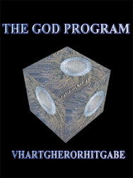 """The God Program:                                                                                   Vhartgherorhitgabe     Vhartgherorhitgabe is the celestial word that translates into English as """"The God Program"""". This program is embedded deep inside your holographic software. It is the software that runs your heart, lungs, brain, kidneys, mind and soul. In general, we only use a tiny fraction of our internal computing power, power that can help us evolve and unlock our full potential.   Your future selves are nearing complete god hood. God hood is not an individual state. They created you to help them cross that bridge....to unlocking Vhartgherorhitgabe. It occurs when any individual reaches god consciousness. Everyone who reaches God Consciousness functions as part of the God Continuum of consciousness...Vhartgherorhitgabe. There are billions of individuals all over the multiverse functioning as God right now. When you pray, one or more of them hears your prayer and answers it....   ....in some way.....the person who answers your prayer is God to you...some people develop enough consciousness and power to hear and answer their own prayers.......   Vhartgherorhitgabe is a program that you all have. It is running inside you…..it is why you are here.   Your life…all life…has been a demonstration of this truth....    Mitchell as peasant....Mitchell as student....Mitchell as lost soul....Mitchell as Skeptic....Mitchell as religious aspirant....Mitchell as doctor....Mitchell as Initiate....Mitchell as Master....Mitchell as God Incarnate....Mitchell as part of the Vhartgherorhitgabe.....we all fit somewhere within the program     All of us are programmed the same way...once you devote yourself to solving your equation, you free the program to unlock itself. That is why you exist as a simulation...that is the meaning of life....don't bother Googling it, it is not a human word....     Vhartgherorhitgabe: The God Program is a book that gives you the key to unlocking the equ"""