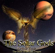The Solar Gods                                                                                                                 The Solar Worlds                                                                                                                                                                                                        The Order of the Red Dragon     As children we are taught that if you live a good life you will get your reward in heaven. We are never actually taught where heaven is or how to get there.  At the moment of death, a number of gates open to the higher and lower worlds. Furthermore, a number of gods appear around the transitioning consciousness in an attempt to help you enter their world(s).  Most of us never go to a higher world and when we are made the offer, we overlook the potential gifts of the gods. Most of us choose the earth gate and gates to the lower worlds.     In The Solar Gods, we will offer you a look into the worlds of the highest gods that exist in our domain. These are gods of light and power that communicate with us through the Sun.  They sustain various aspects of our lives and shelter those who know them in the afterlife. This book will describe these worlds in detail including how to get there, the gods that rule them, and how to work with the gates that lead directly to these domains.      There are a large number of solar gods.  They are benevolent and they like to work with humans. They are the source of much of the power wielded by The Order of the Red Dragon. Knowing how to invoke the solar gods, their gates, and the worlds that they rule is a high blessing previously only reserved for nobility, magi, and enlightened spiritual teachers.  For the first time we will give you a detailed glimpse into the higher worlds and the gods that rule them. These worlds are an extension of the consciousness and will of the gods and incarnating on these domains is a high honor. One only need to know the name of the gods, their invocations, and the name of the worlds that they rule in order to advance in consciousness. Even during physical life, visiting, invoking the power of, and developing a relationship with The Solar Gods is a high honor and rite of passage.      We have only been given permission to print 36 of these books. After that, there will be no more.     Please Act Now.     Price: $3,000.00