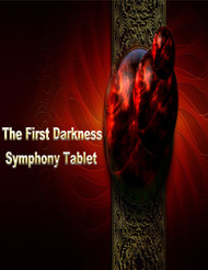 The First Darkness is a novel that transcends the usual limitations of fiction and nonfiction. It was written as a teaching tool.  Several years ago, I wrote down many of the experiences that I lived in the celestial world.  I carefully catalogued them and set them aside.  One day, I realized that these experiences potentially held great teaching value.  Most people learn better if they are being entertained by the process.  Thus, The First Darkness was born.   The book was never fully completed.  I left out several chapters and edited several of the chapters down for the sake of brevity.  The Symphony tablet will include the restored version of those deleted chapters.  Also, the words of the entire Symphony will be included in this tablet edition.