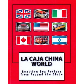 La Caja China World: Roasting Box Recipes Worldwide