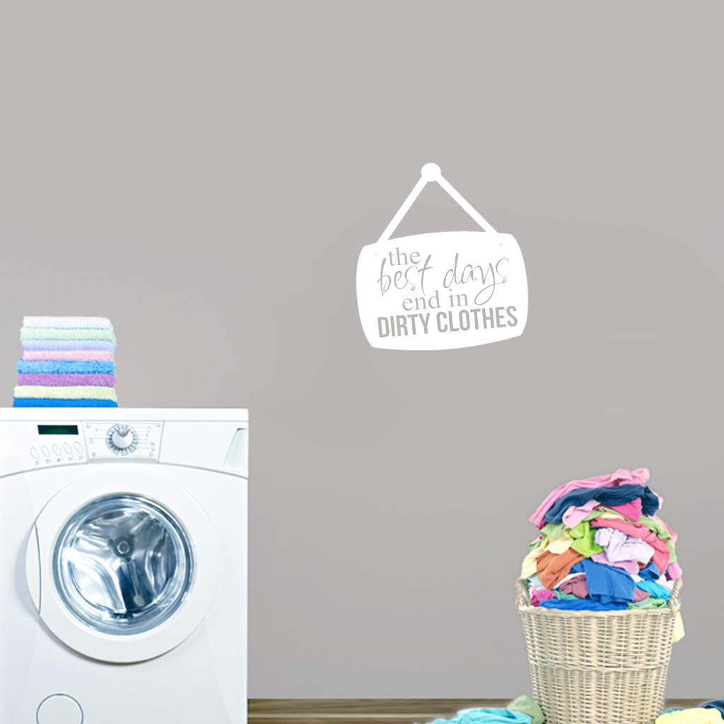 "Best Days End In Dirty Clothes Wall Decals 22"" wide x 24"" tall Sample Image"
