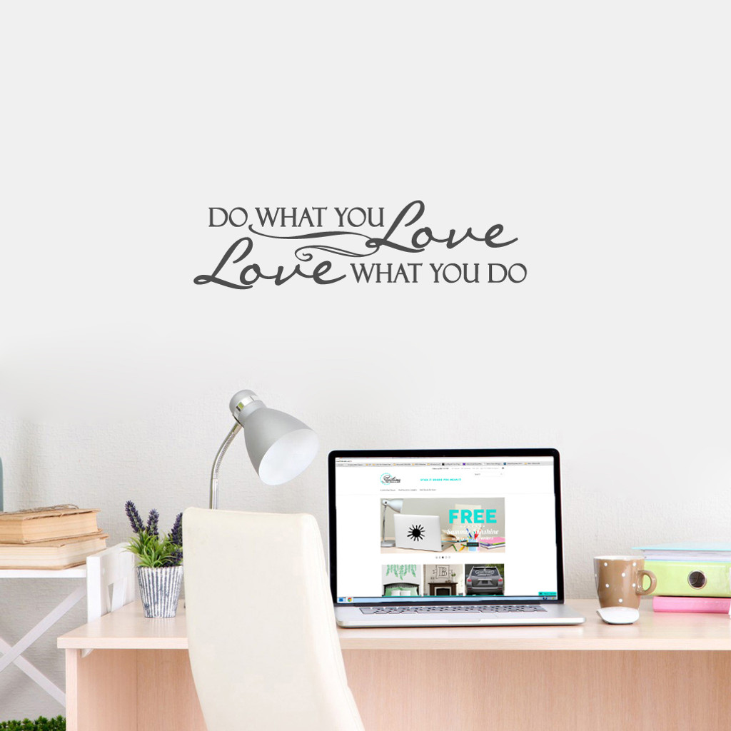"""Love What You Do Wall Decals 30"""" wide x 8"""" tall Sample Image"""