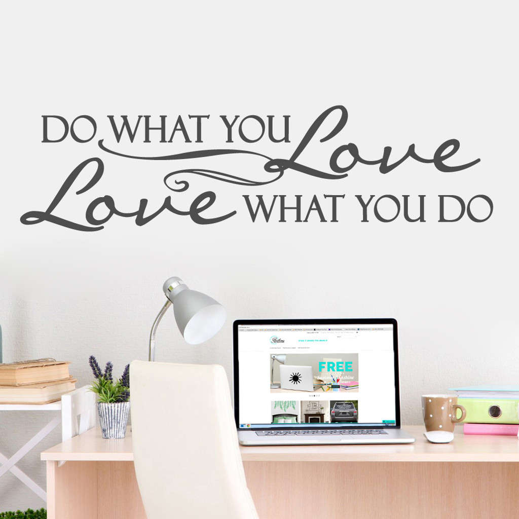 """Love What You Do Wall Decals 60"""" wide x 16"""" tall Sample Image"""