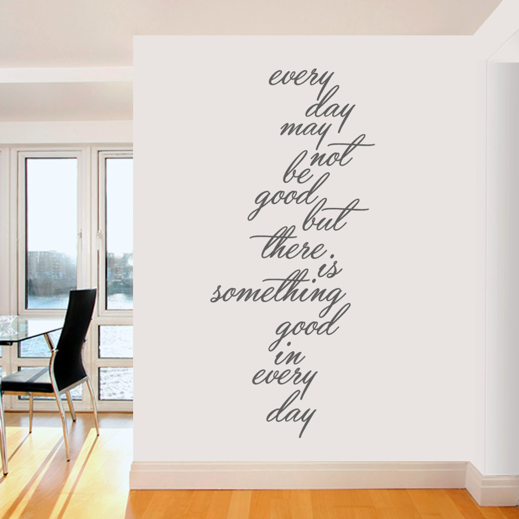 """Something Good In Every Day Wall Decals 32"""" wide x 72"""" tall  Sample Image"""