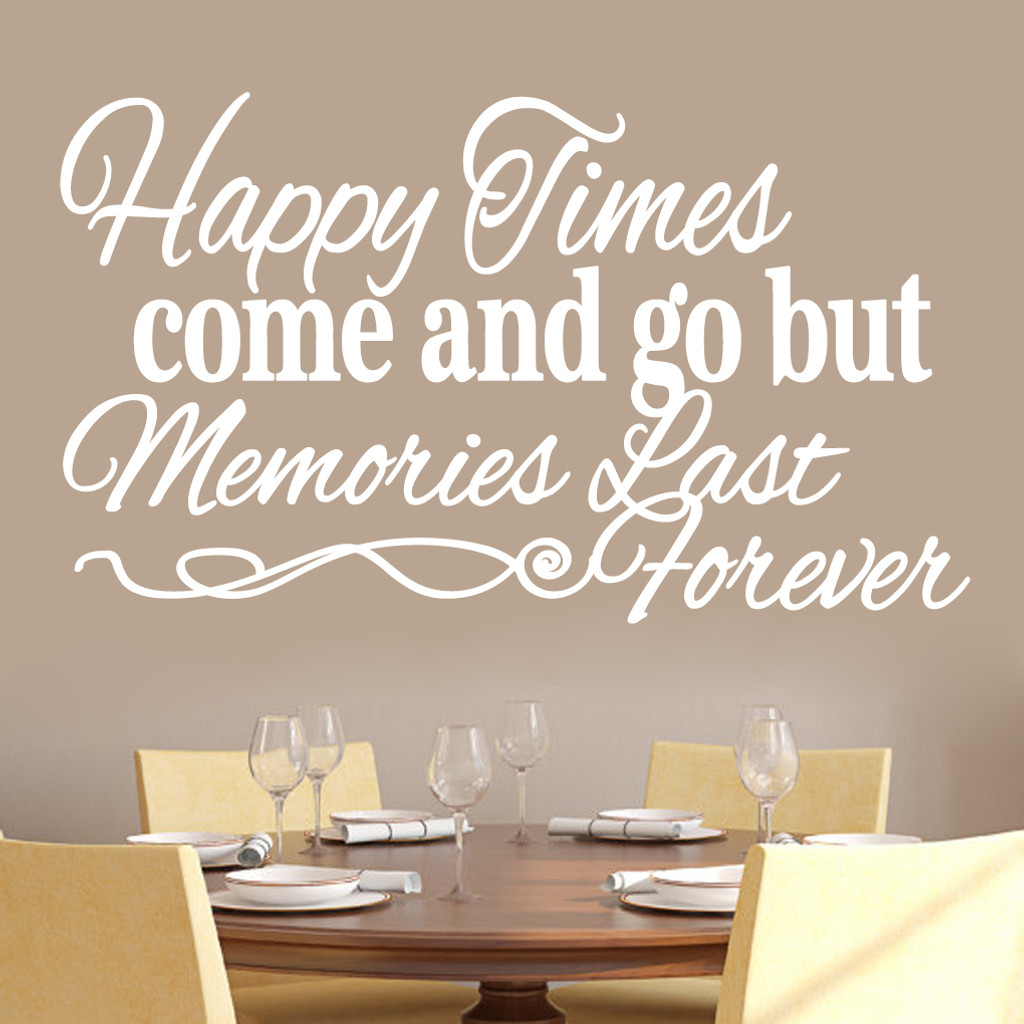 "Happy Times Come And Go But Memories Last Forever Wall Decals Wall Stickers 48"" wide x 28"" tall Sample Image"