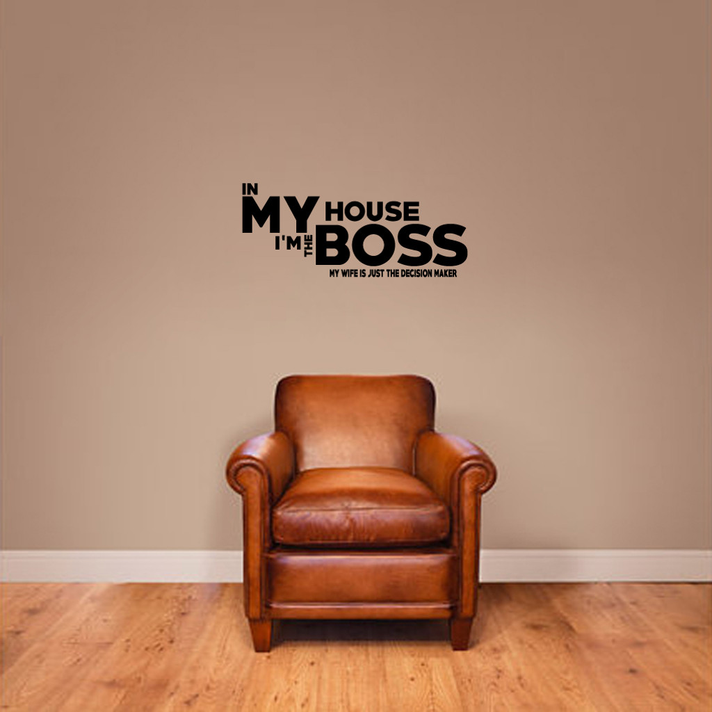 """In My House I'm The Boss Wall Decals Wall Stickers 24"""" wide x 10"""" tall Sample Image"""