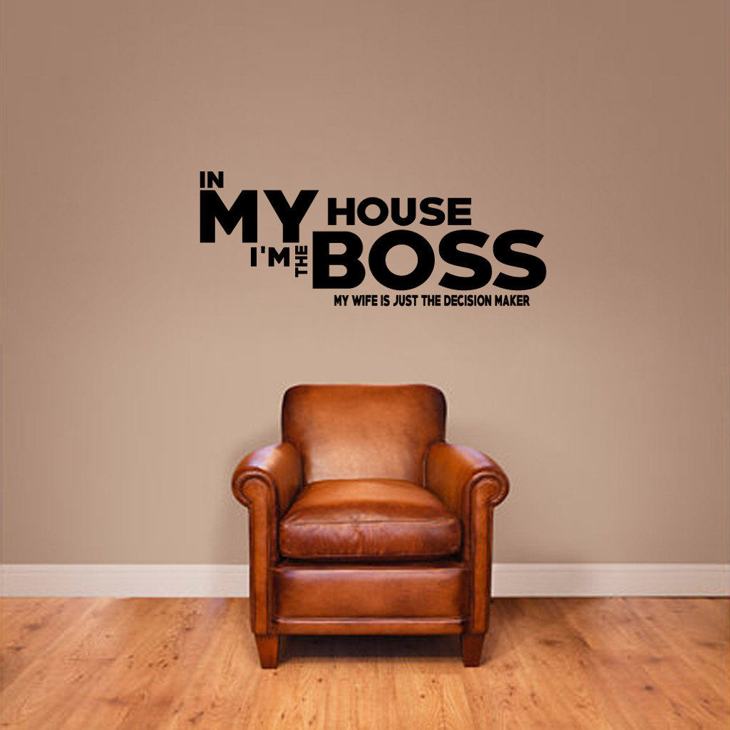 """In My House I'm The Boss Wall Decals Wall Stickers 36"""" wide x 14"""" tall Sample Image"""