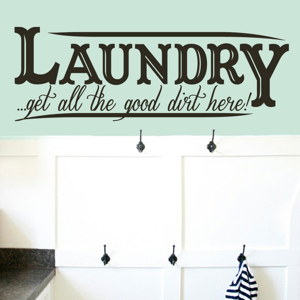 """Laundry Get All the Good Dirt Here Wall Decals 64"""" wide x 22"""" tall Sample Image"""