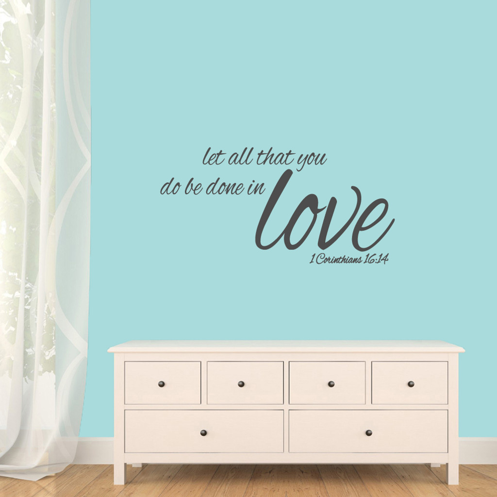 """Let All That You Do Be Done In Love Wall Decals 36"""" wide x 18"""" tall Sample Image"""