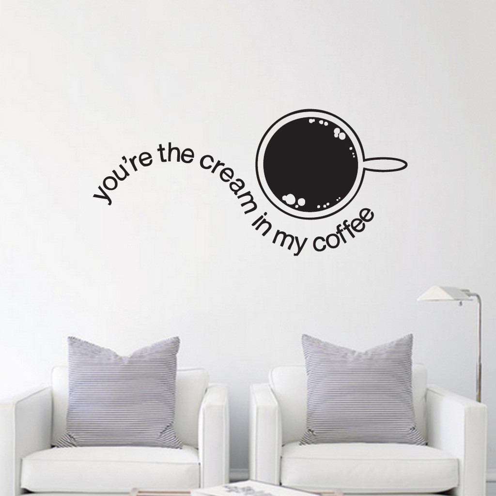 You're The Cream In My Coffee Wall Decals and Wall Stickers