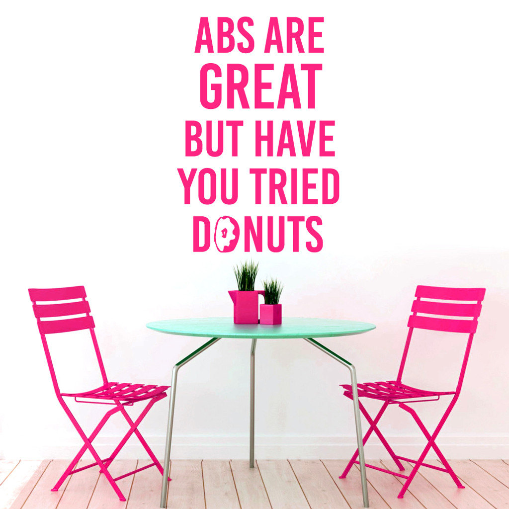 """Abs Are Great But Have You Tried Donuts Wall Decal 33"""" wide x 48"""" tall Sample Image"""