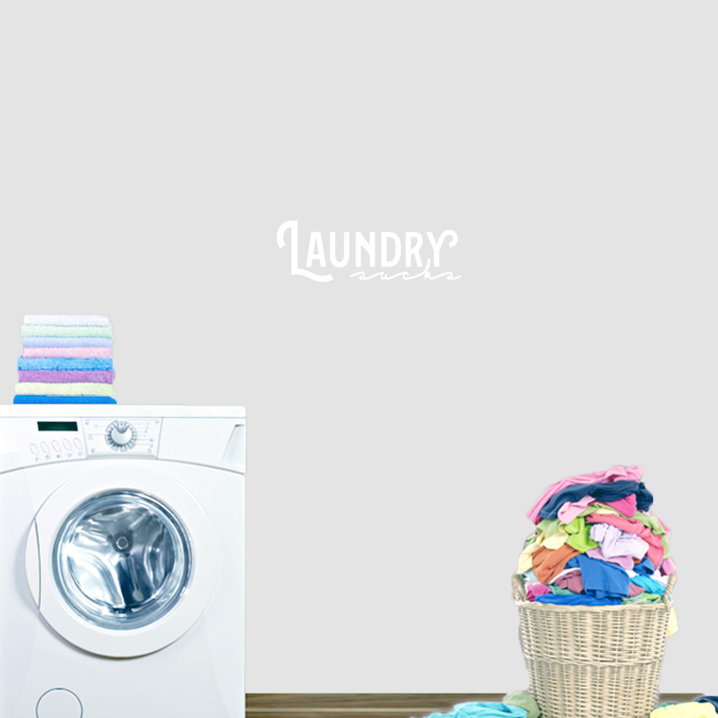 """Laundry Sucks Wall Decal 18"""" wide x 6"""" tall Sample Image"""