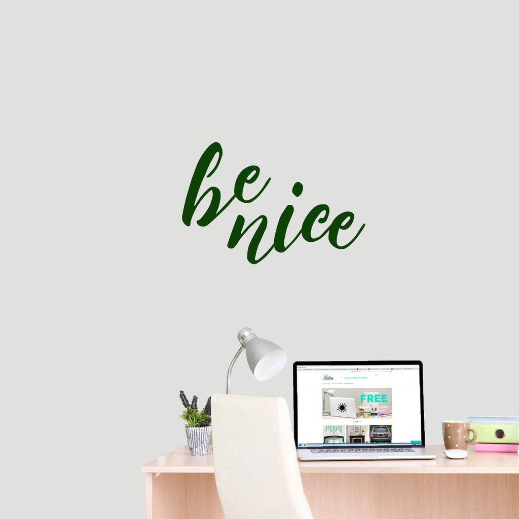 """Be Nice Wall Decal 24"""" wide x 16"""" tall Sample Image"""