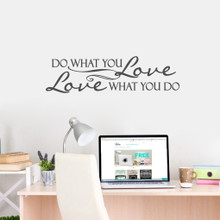 """Love What You Do Wall Decals 40"""" wide x 11"""" tall Sample Image"""