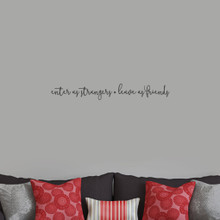 "Enter As Strangers Leave As Friends Wall Decals 36"" wide x 5"" tall Sample Image"