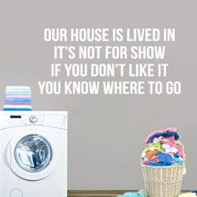 "Our House Is Lived In Wall Decal Wall 48"" wide x 22"" tall Sample Image"