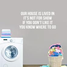 "Our House Is Lived In Wall Decal Wall 36"" wide x 16.5"" tall Sample Image"