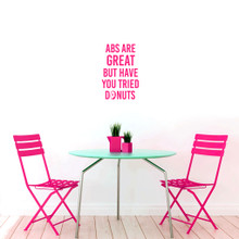 """Abs Are Great But Have You Tried Donuts Wall Decal 16"""" wide x 24"""" tall Sample Image"""
