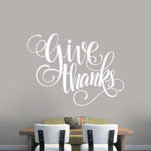 """Give Thanks Script Wall Decal 48"""" wide x 36"""" tall Sample Image"""