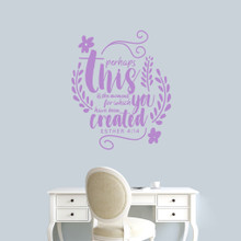 """Perhaps This Is The Moment Wall Decal 30"""" wide x 36"""" tall Sample Image"""