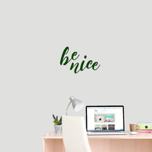 """Be Nice Wall Decal 18"""" wide x 12"""" tall Sample Image"""