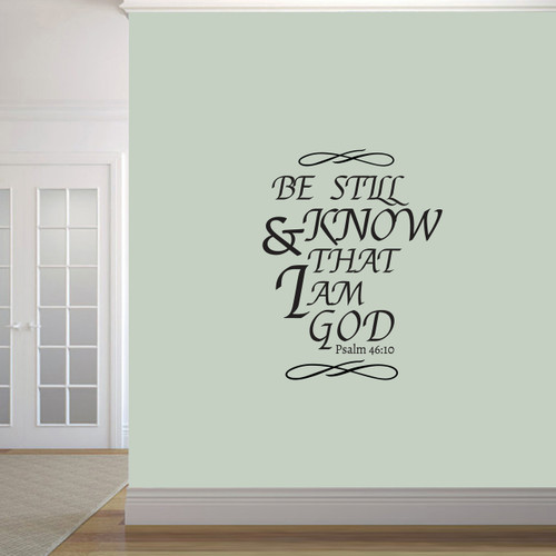 "Be Still And Know That I Am God Wall Decals 28"" wide x 36"" tall Sample Image"
