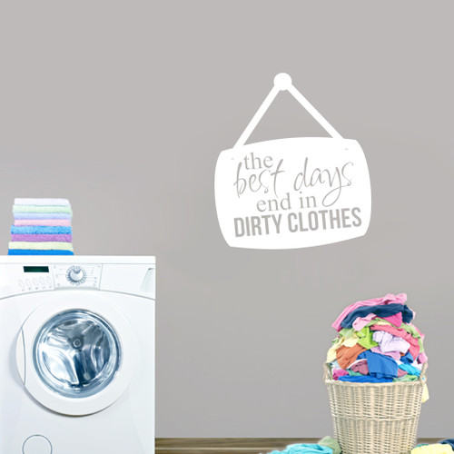 "Best Days End In Dirty Clothes Wall Decals 32"" wide x 36"" tall Sample Image"