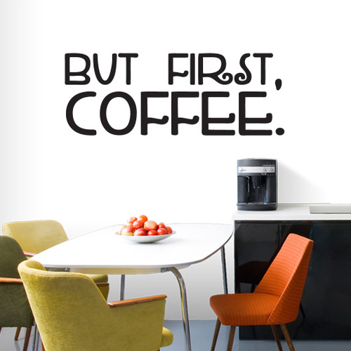 """But First Coffee Wall Decals 60"""" wide x 22.5"""" tall Sample Image"""