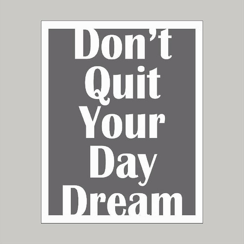 Don't Quit Your Day Dream Art Print Wall Art and Wall Decal Prints