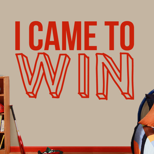 "I Came To Win Wall Decal 60"" wide x 40"" tall Sample Image"