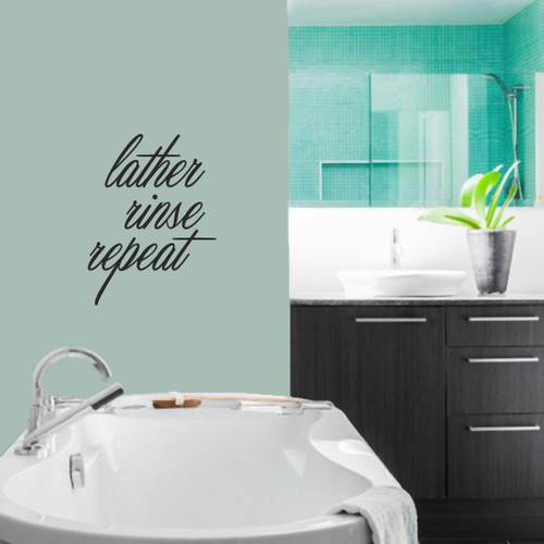 """Lather Rinse Repeat Wall Decals 18"""" wide x 24"""" tall Sample Image"""