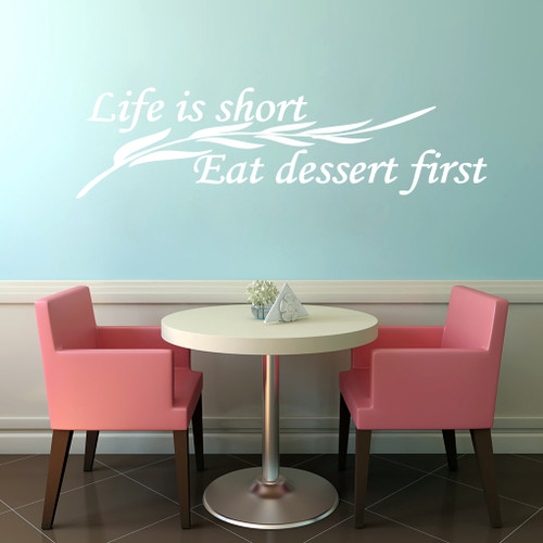 Life Is Short Eat Dessert First Wall Decals and Wall Stickers