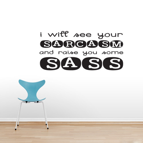 I Will Raise You Some Sass Wall Decals and Wall Decals