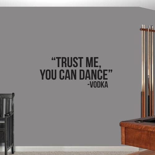 """Trust Me You Can Dance Wall Decals 36"""" wide x 15"""" tall Sample Image"""