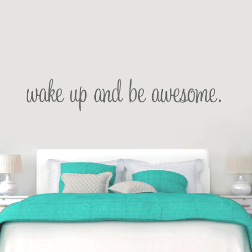 """Wake Up And Be Awesome Wall Decals 72"""" wide x 12"""" tall Sample Image"""
