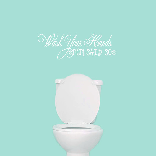 """Wash Your Hands Mom Said So Wall Decals 24"""" wide x 8"""" tall Sample Image"""