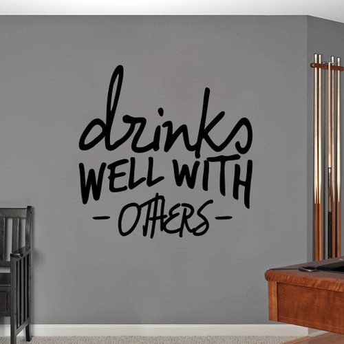 """Drinks Well With Others Wall Decal 36"""" wide x 36"""" tall Sample Image"""
