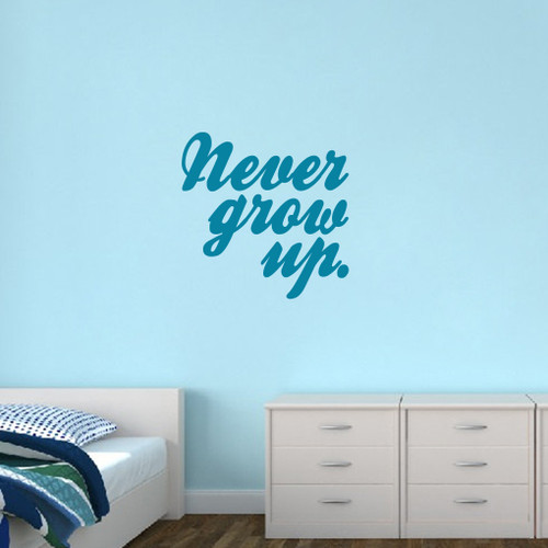 """Never Grow Up Wall Decal 36"""" wide x 36"""" tall Sample Image"""