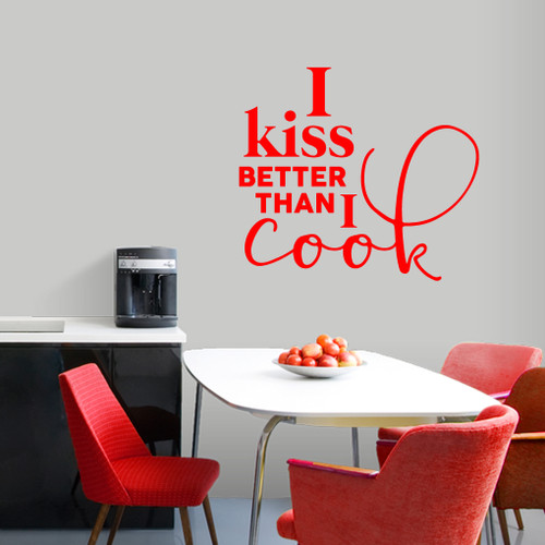 """I Kiss Better Than I Cook Wall Decal 36"""" wide x 32"""" tall Sample Image"""